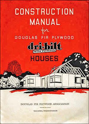 Использование фанеры в домостроении – разработанное FPL руководство по сборке домов из стандартных фанерных конструкций. США, 1937 год